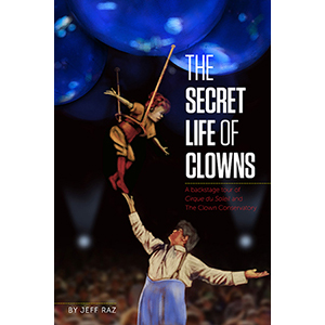Secret Life of Clowns by Jeff Raz