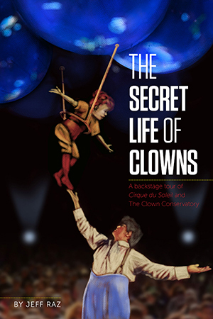 The Secret Life of Clowns by Jeff Raz