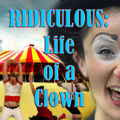 Ridiculous: Life of a Clown – Episode 1 – Jeff Raz, The Secret Life of Clowns