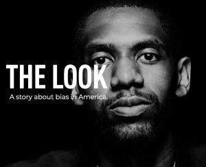 The Look - Bias in America
